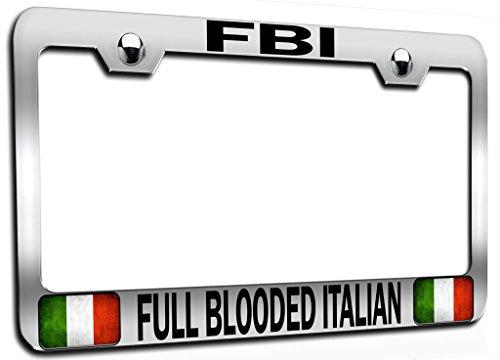Makoroni - FBI FULL BLOODED ITALIAN Italian Italy Ch Steel Auto SUV License Plate Frame, License Tag Holder ()