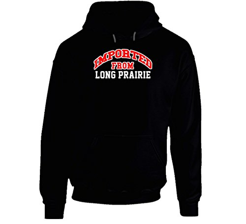Long Prairie Minnesota Imported From Cool Funny City Hoodie XL Black