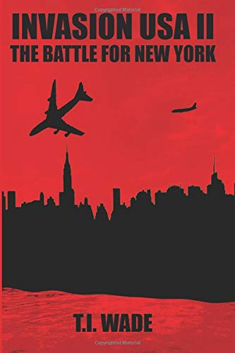 INVASION USA Book 2 - The Battle For New York: The Battle For New York: Amazon.es: Wade, T I: Libros en idiomas extranjeros