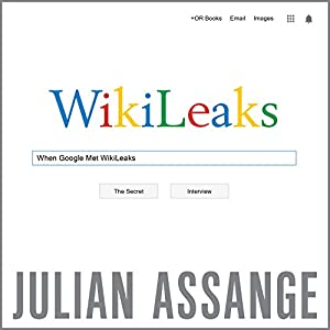 When Google Met WikiLeaks Audiobook