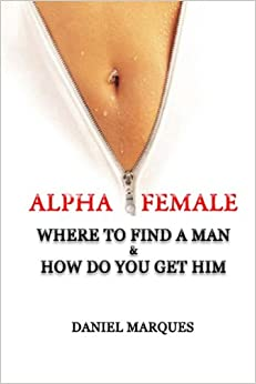 Book Alpha Female: Where to find a man and how do you get him