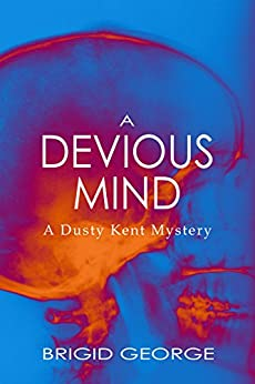 A Devious Mind (Dusty Kent Mysteries Book 2) by [George, Brigid]