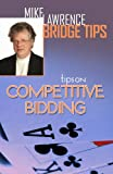 Tips on Competitive Bidding (Mike Lawrence Bridge Tips)