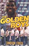 Golden Boys: Unauthorized Inside Look at the U.S. Olympic Basketball Team by Stauth (1992) Hardcover
