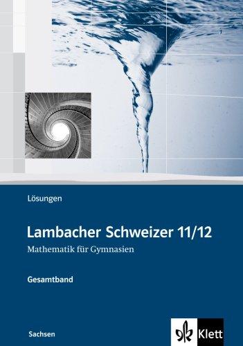 Lambacher Schweizer - Ausgabe für Sachsen / Mathematisches Unterrichtswerk für das Gymnasium: Lambacher Schweizer - Ausgabe für Sachsen / Lösungen ... Unterrichtswerk für das Gymnasium