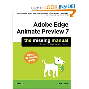 Adobe Edge Animate Preview 7: The Missing Manual (Missing Manuals) Chris Grover