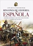 Rincones De La Historia Española (Clio. Crónicas de la Historia)