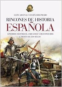 Rincones De La Historia Española por José Antonio Álvaro Garrido epub