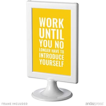 Andaz Press Office Framed Desk Art, Work Until You No Longer Have To Introduce Yourself, 4x6-inch Inspirational Funny Quotes Gift Print, 1-Pack, Includes Frame