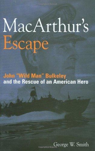 MacArthur's Escape: Wild Man Bulkeley and the Rescue of an American Hero ebook