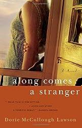 Along Comes a Stranger: A Novel
