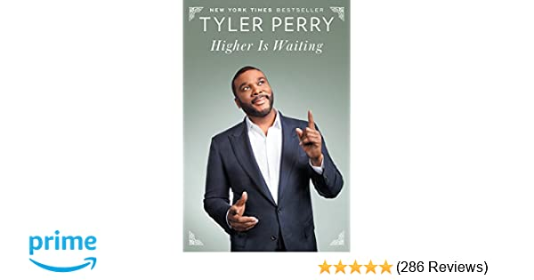 Higher is waiting tyler perry 9780812989342 amazon books m4hsunfo