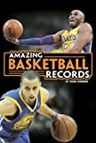 Amazing Basketball Records, Thom Storden, 1491407417