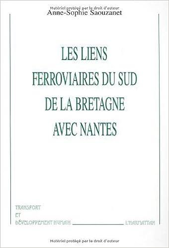 Lire un Liens Ferrovieres du Sud de la Bretagne avec Nantes (l epub pdf