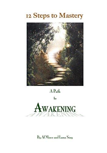 12 Steps To Mastery: A Path To Awakening
