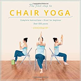 The first step to CHAIR YOGA: Complete Instructions|Great ...