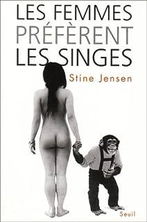 Les femmes préfèrent les singes, Jensen, Stine