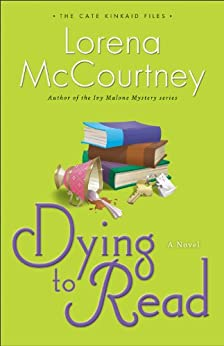 Dying to Read (The Cate Kinkaid Files Book #1): A Novel by [McCourtney, Lorena]