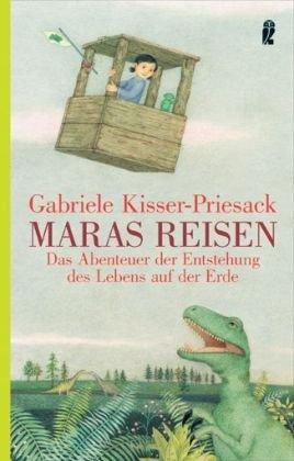 Maras Reisen: Das Abenteuer der Entstehung des Lebens auf der Erde (Ullstein Sachbuch)