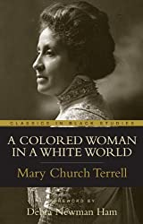 A Colored Woman in a White World (Classics in Black Studies)
