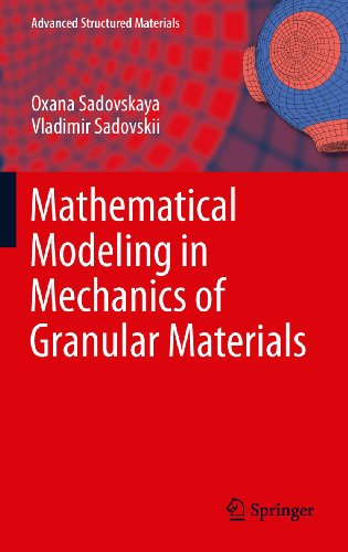 Download Mathematical Modeling in Mechanics of Granular Materials: 21 (Advanced Structured Materials) Pdf