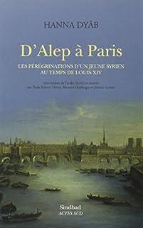 D'Alep à Paris : les pérégrinations d'un jeune Syrien au temps de Louis XIV