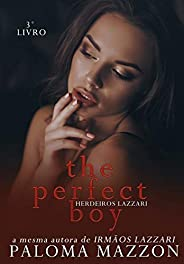 THE PERFECT BOY | Série Herdeiros Lazzari