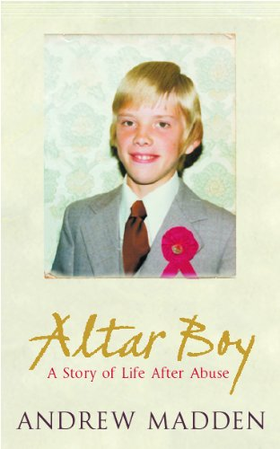 Altar Boy, A Story Of Life After Abuse.
