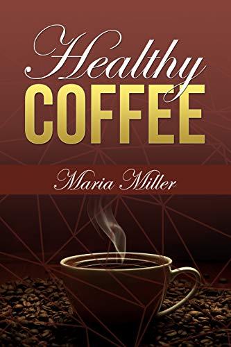 Healthy Coffee Recipes (English Edition)