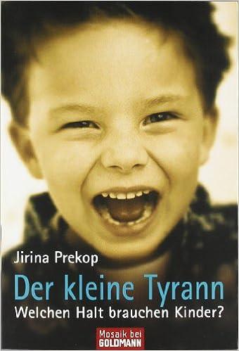 Book Der kleine Tyrann: Welchen Halt brauchen Kinder?