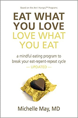 Eat What You Love Love What You Eat How To Break Your Eat Repent