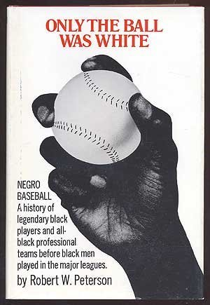 Only the Ball Was White by Peterson Robert (1970-01-01) Hardcover