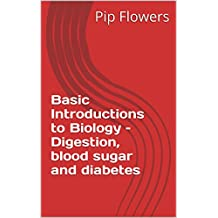 Basic Introductions to Biology – Digestion, blood sugar and diabetes