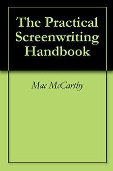 The Practical Screenwriting Handbook by [McCarthy, Mac]