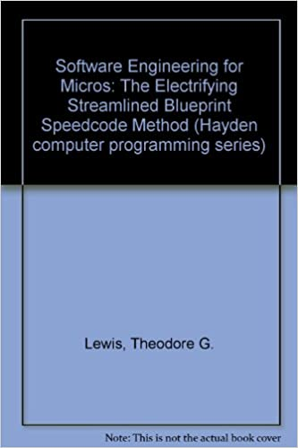 Software engineering for micros the electrifying streamlined software engineering for micros the electrifying streamlined blueprint speedcode method hayden computer programming series theodore g lewis malvernweather Images