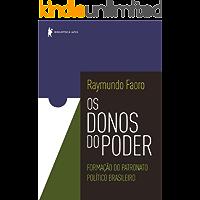 Os donos do poder - Formação do patronato político brasileiro