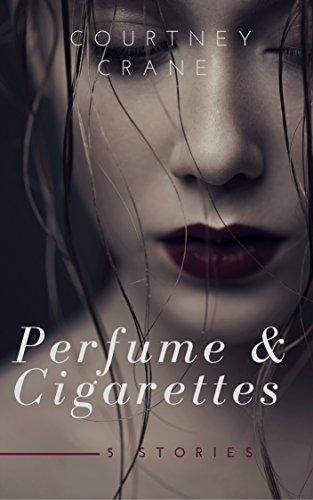 (Perfume & Cigarettes: 5 stories)