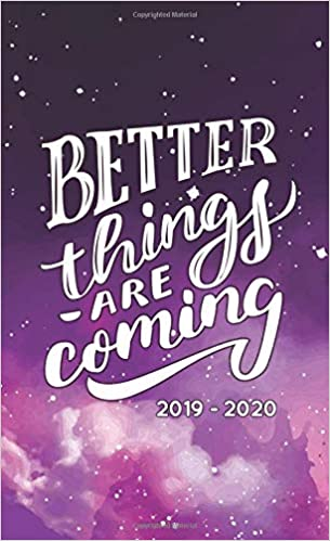 Better Things Are Coming 2019-2020: Two Year Monthly Pocket ...