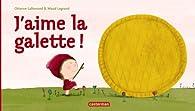 J'aime la galette ! par Orianne Lallemand