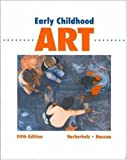 Early Childhood Art 5th Edition