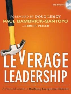 Paul Bambrick-santoyo: Leverage Leadership : A Practical Guide to Building Exceptional Schools [With DVD] (Paperback); 2012 Edition