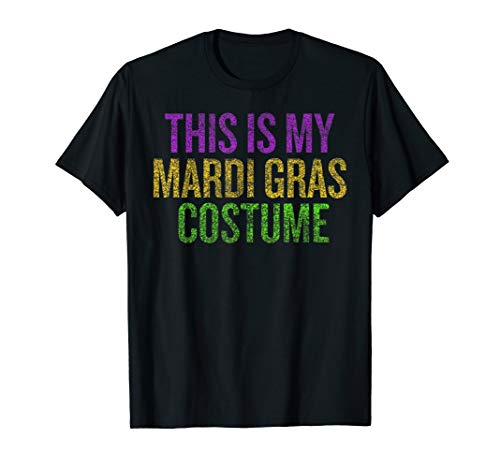 This is my Mardi Gras Carnaval Costume Distressed Funny Shi]()