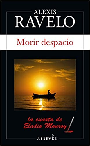 Morir despacio de Alexis Ravelo
