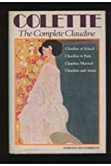 Complete Claudine; Claudine at School, Claudine in Paris, Claudine Married, Claudine and Annie Hardcover