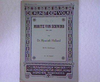 Moritz von Schwind. Mit 56 Abb. (Die Kunst dem Volke 7)