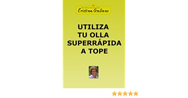 Utiliza tu olla superrápida a tope (Spanish Edition)