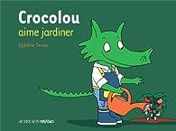 Crocolou aime jardiner par Ophélie Texier