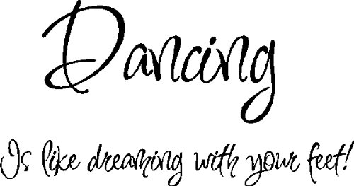 dancing is like dreaming with your feet dance wall quotes ballet