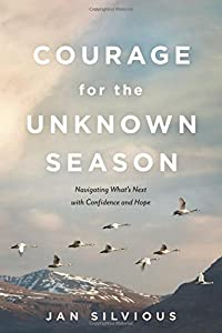 Courage for the Unknown Season: Navigating What's Next with Confidence and Hope by NavPress