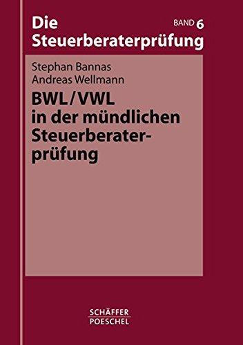 BWL/VWL in der mündlichen Steuerberaterprüfung (Die Steuerberaterprüfung)